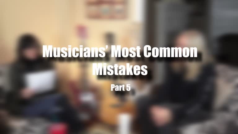 Musicians' Most Common Mistakes – Part 5: Not…
