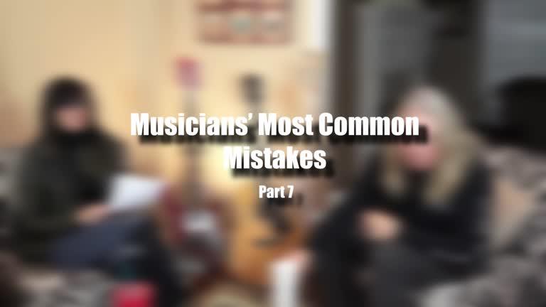 Musicians' Most Common Mistakes – Part 7: Mis…