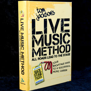 Tom Jackson's Live Music Method Book - Onstage Success - Tom