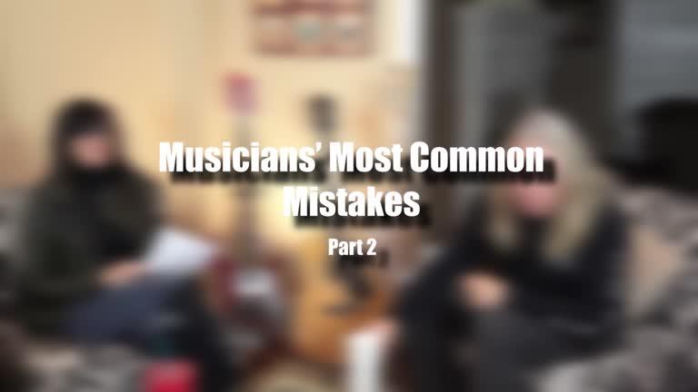 Musicians' Most Common Mistakes – Part 2: Mis…